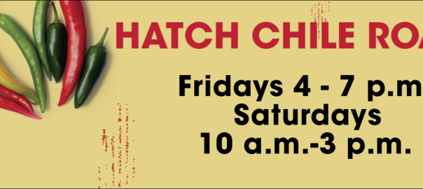 Hatch Chile Roast Fridays 4-7pm, Saturdays 10am to 3 pm