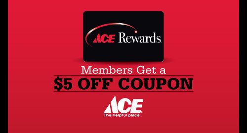 Get $5 off coupon as ACE Rewards Member