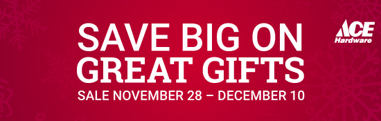 Save Big on Great Gifts at ACE Hardware