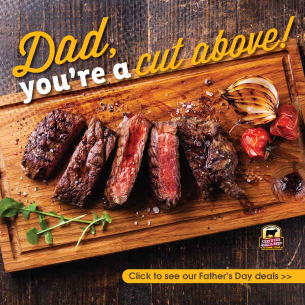 happy father's day dad! you're a cut above. with a certified angus beef logo. click to see the fathers day deals.