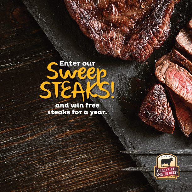 enter our SweepSTEAKS and win free steaks for a year from certified angus beef