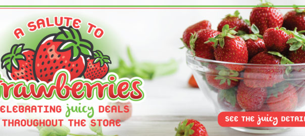 a salute to strawberries - celebrating juicy deals throughout the store