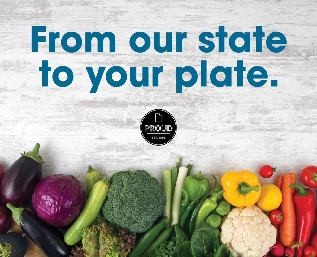 from our state to your plate - utah proud produce