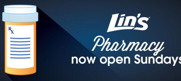Lin's Pharmacy Now Open Sundays
