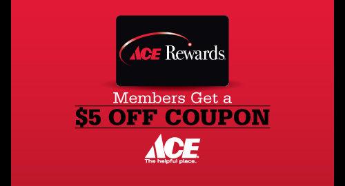 Get $5 off coupon as ACE Rewards Member