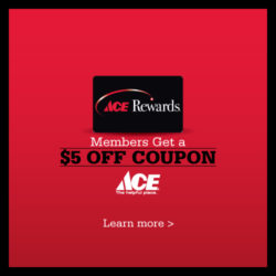 ACE Rewards Members, Get a $5 Coupon