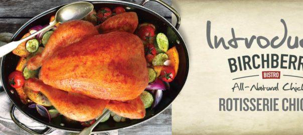 introducing birchberry bistro rotisserie chicken