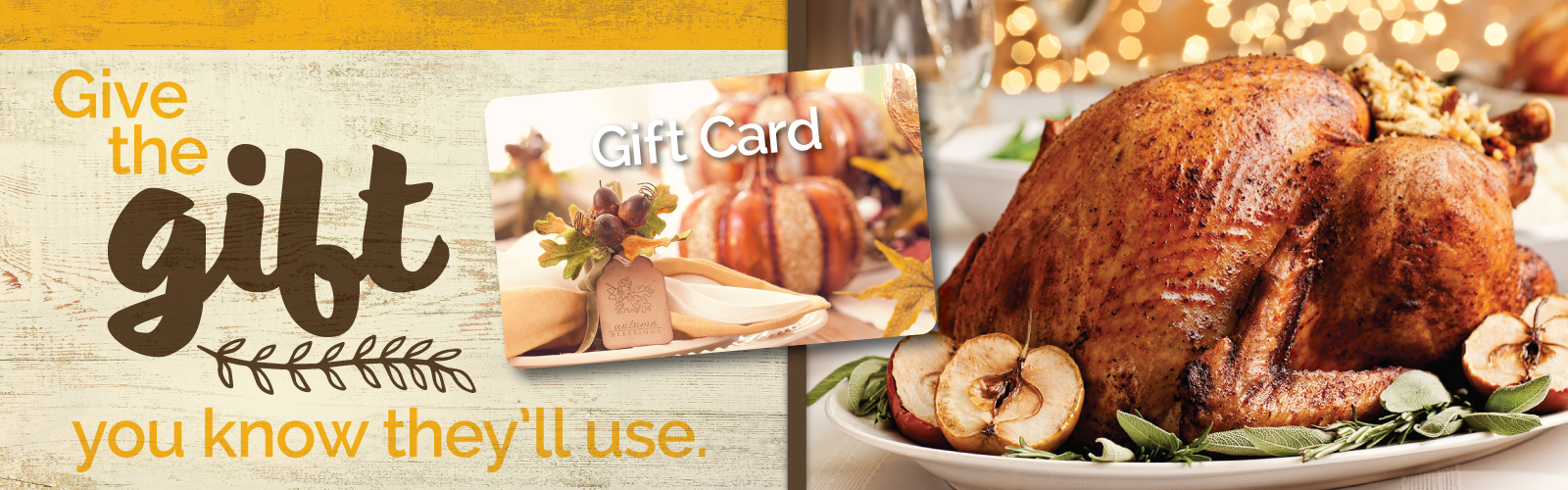 Gift Cards – A Gift You Know They'll Use.