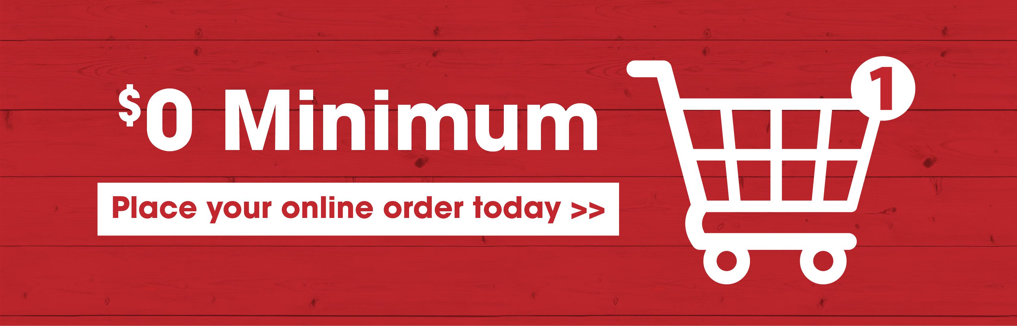 $0 Minimum Online Order