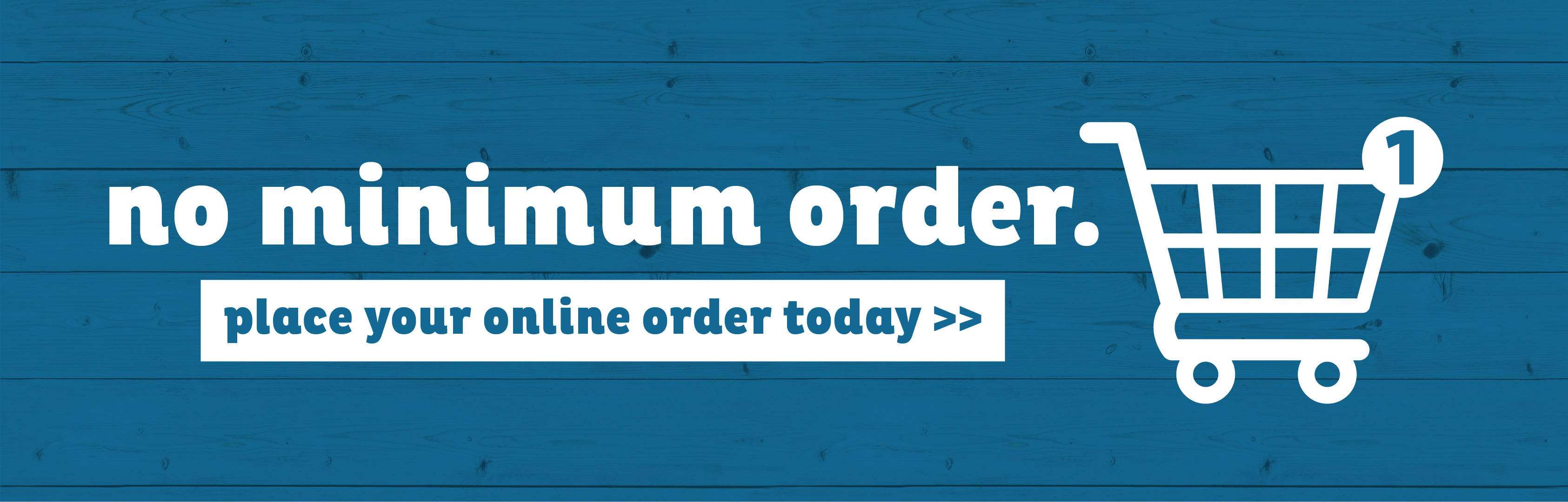 $0 Minimum Online Order